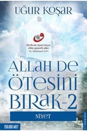 Destek Yayınları Allah De Ötesini Bırak - 2 : Niyet | Uğur Koşar |