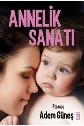 Timaş Yayınları Annelik Sanatı | Adem Güneş |