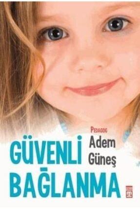 Timaş Yayınları Güvenli Bağlanma | Adem Güneş |