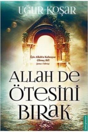 Destek Yayınları Allah De Ötesini Bırak | Uğur Koşar |