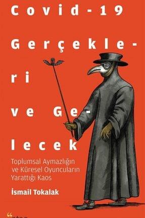 Ataç Yayınları Covid-19 Gerçekleri Ve Gelecek - Ismail Tokalak 9786058084353