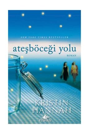Pegasus Yayınları Ateşböceği Yolu Kristin Hannah