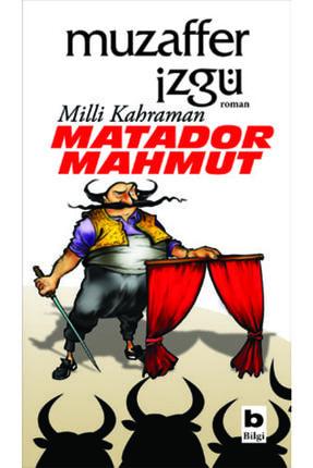 Bilgi Yayınevi Milli Kahraman Matador Mahmut//muzaffer Izgü