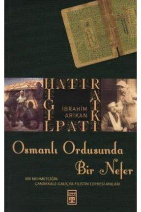 Timaş Yayınları Osmanlı Ordusunda Bir Nefer