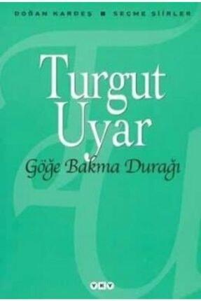 Yapı Kredi Yayınları Göğe Bakma Durağı   Turgut Uyar  