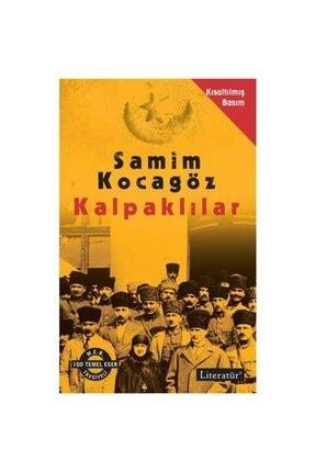 Literatür Yayıncılık Kalpaklılar Kısaltılmış Basım Samim Kocagöz | Samim Kocagöz |
