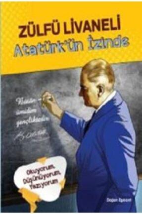Doğan Egmont Yayıncılık Atatürkün Izinde | Zülfü Livaneli |