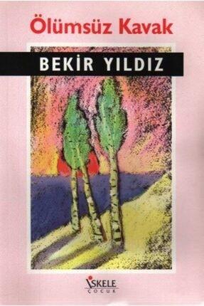 Özyürek Yayınları Ölümsüz Kavak | Bekir Yıldız |
