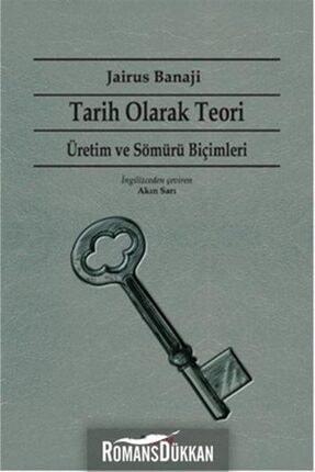 Dipnot Yayınları Tarih Olarak Teori - Üretim Ve Sömürü Biçimleri
