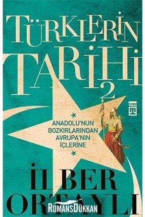 Timaş Yayınları Türklerin Tarihi - 2 & Anadolu'nun Bozkırlarından Avrupa'nın Içlerine