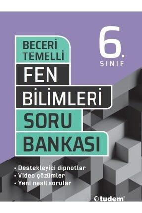 Tudem Yayınları 6.sınıf Beceri Temelli Fen Bilimleri Soru Bankası
