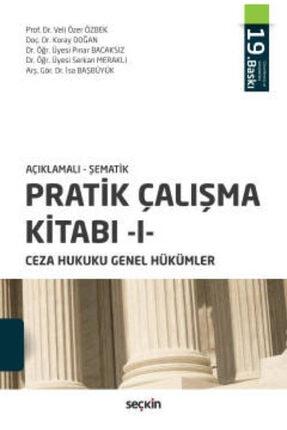 Seçkin Yayıncılık Pratik Çalışma Kitabı – I, Ceza Hukuku Genel Hükümler - Prof. Dr. Veli Özer Özbek