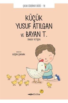 Tefrika Yayınları Küçük Yusuf Atılgan Ve Bayan T. - Çocuk Edebiyat Dizisi 18