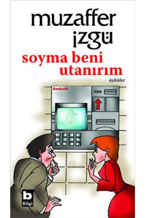 Bilgi Yayınevi Soyma Beni Utanırım//muzaffer Izgü