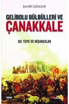 Yediveren Yayınları Gelibolu Bülbülleri Ve Çanakkale-60.tepe Ve Nişancılar Bahri Dündar