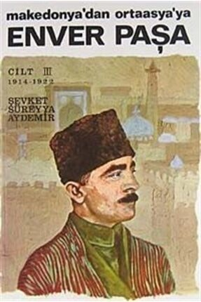 Remzi Kitabevi Enver Paşa (cilt 3) Makedonya'dan Ortaasya'ya