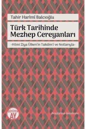 Büyüyen Ay Yayınları Türk Tarihinde Mezhep Cereyanları & Hilmi Ziya Ülken'in Takdim'i Ve Notlarıyla