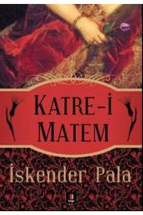Kapı Yayınları Katre-i Matem - İskender Pala 9789944486903