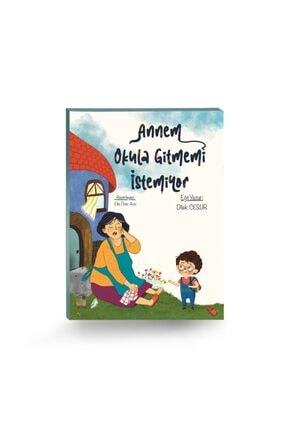 ENDA YAYINCILIK Annem Okula Gitmemi Istemiyor-hikaye Kitabı