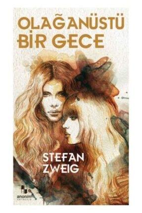 Anonim Yayıncılık Olağanüstü Bir Gece Stefan Zweig