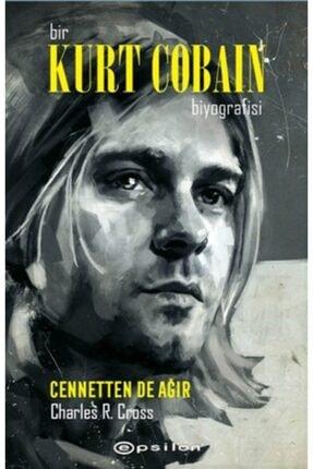 Epsilon Yayınları Bir Kurt Cobain Biyografisi: Cennetten De Ağır