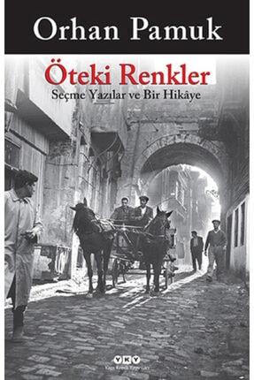 Yapı Kredi Yayınları Öteki Renkler - Orhan Pamuk