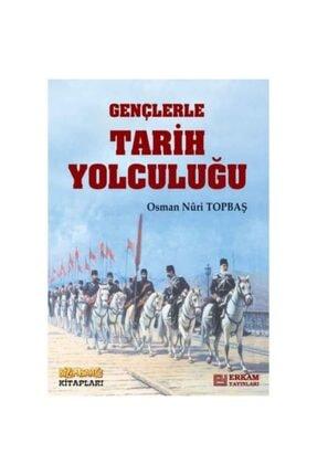 Erkam Yayınları Gençlerle Tarih Yolculuğu