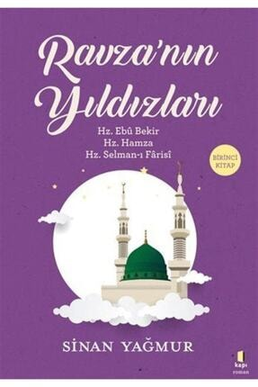 Kapı Yayınları Ravza'nın Yıldızları - Birinci Kitap & Hz. Ebu Bekir, Hz. Hamza, Hz. Selman-ı Farisı