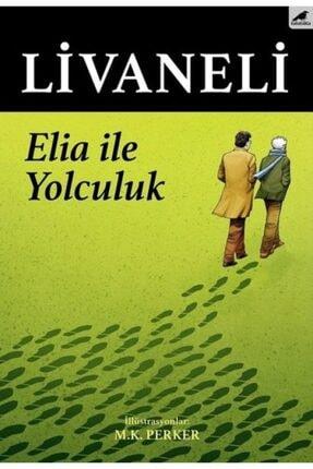 Karakarga Yayınları Elia Ile Yolculuk - Zülfü Livaneli