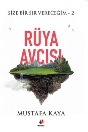 Fenomen Kitap Size Bir Sır Vereceğim 2 - Rüya Avcısı - Mustafa Kaya -