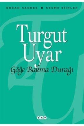 Yapı Kredi Yayınları Göğe Bakma Durağı - Turgut Uyar -