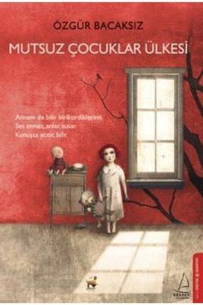 Destek Yayınları Mutsuz Çocuklar Ülkesi   Özgür Bacaksız  