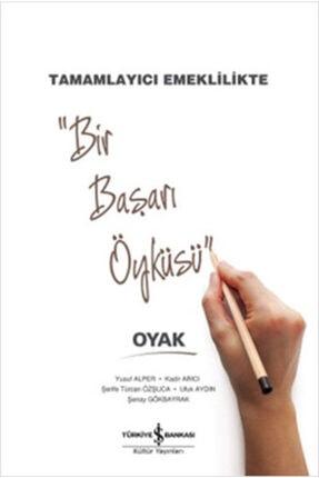 İş Bankası Kültür Yayınları Bir Başarı Öyküsü Tamamlayıcı Emeklilikte Oyak