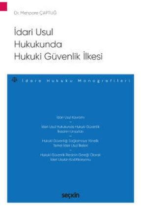 Seçkin Yayıncılık Idari Usul Hukukunda Hukuki Güvenlik Ilkesi – Idare Hukuku Monografileri –