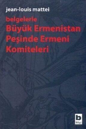 Bilgi Yayınevi Belgelerle Büyük Ermenistan Peşinde Ermeni Komiteleri