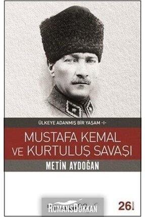 İnkılap Kitabevi Mustafa Kemal Ve Kurtuluş Savaşı & Ülkeye Adanmış Bir Yaşam 1