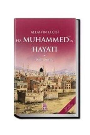 Timaş Yayınları Allah'In Elçisi Hz. Muhammed (S.A.V.)'İn Hayatı (İki Cilt Bir Arada) - Salih Suruç
