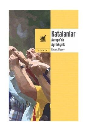 Ayrıntı Yayınları Katalanlar - Avrupa'da Ayrılıkçılık - Kıvanç Ulusoy