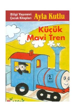 Bilgi Yayınevi Küçük Mavi Tren Ayla Kutlu - Ayla Kutlu
