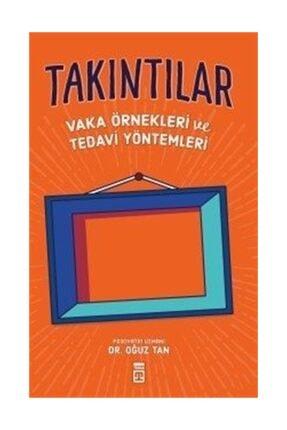 Timaş Yayınları Takıntılar: Vaka Örnekleri ve Tedavi Yöntemleri