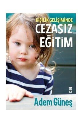 Timaş Yayınları Cezasız Eğitim - Adem Güneş
