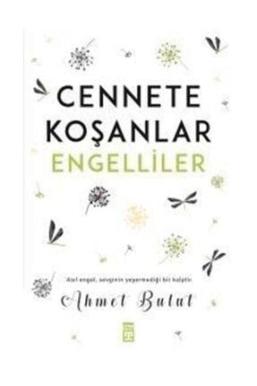 Timaş Yayınları Cennete Koşanlar Engelliler - Ahmet Bulut