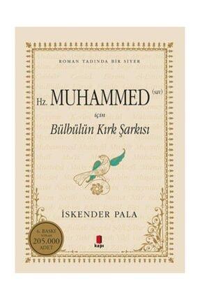 Kapı Yayınları Hz.muhammed S.a.v. Için Bülbülün Kırk Şarkısı