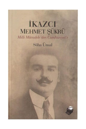 Dipnot Yayınları İkazcı Mehmet Şükrü - Süha Ünsal