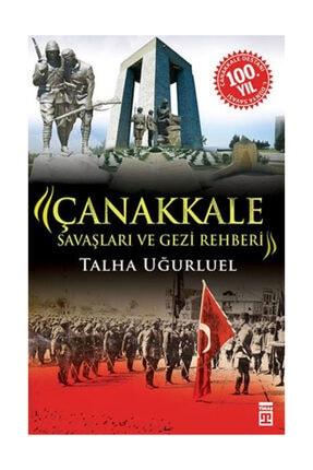 Timaş Yayınları Çanakkale Savaşları ve Gezi Rehberi