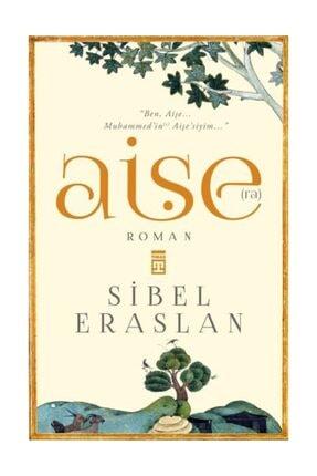 Timaş Yayınları Aişe(ra) Sibel Eraslan