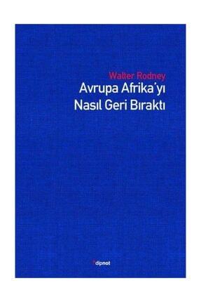 Dipnot Yayınları Avrupa Afrika'yı Nasıl Geri Bıraktı