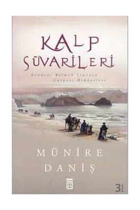 Timaş Yayınları Kalp Süvarileri - Münire Daniş
