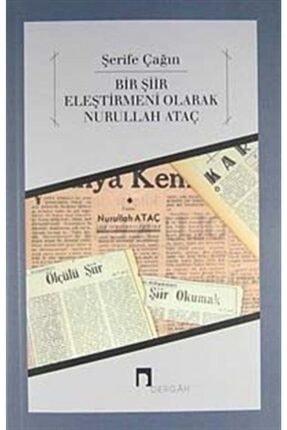 Dergah Yayınları Bir Şiir Eleştirmeni Olarak Nurullah Ataç