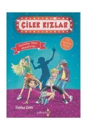 Yakamoz Yayınları Çilek Kızlar 3 - Kulübe Yeni Misafirler   Sabıne Zett  